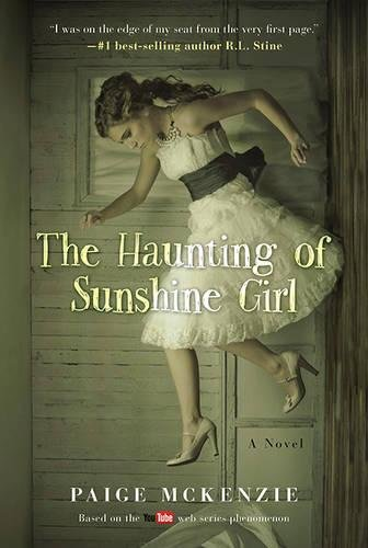 9781602862722: The Haunting of Sunshine Girl: Book One (The Haunting of Sunshine Girl Series)