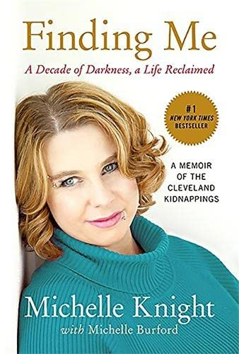 9781602862791: Finding Me: A Decade of Darkness, a Life Reclaimed: a memoir of the Cleveland kidnappings