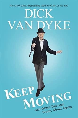 9781602862968: Keep Moving: And Other Tips and Truths About Aging