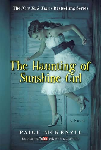 9781602863026: The Haunting of Sunshine Girl: Book One (The Haunting of Sunshine Girl Series)