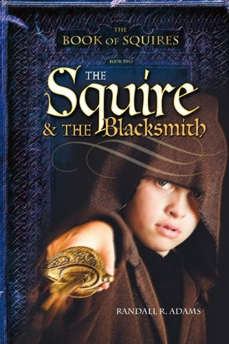 9781602900905: The Squire and the Blacksmith