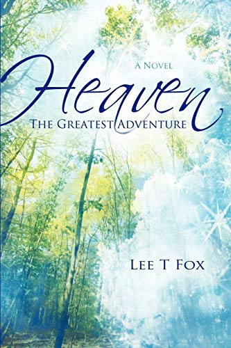9781602901308: Heaven: The Greatest Adventure