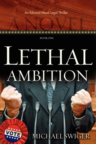 9781602901322: Lethal Ambition (An Edward Mead Legal Thriller: Book One)