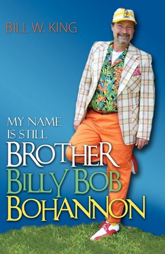 9781602902770: My Name Is Still Brother Billy Bob Bohannon