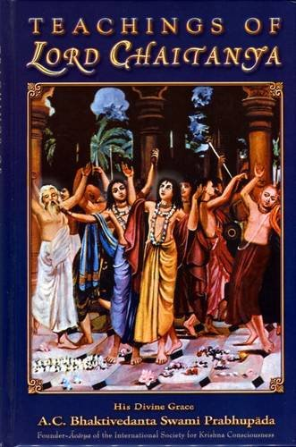 9781602930025: Teachings of Lord Chaitanya: A Treatise on Factual Spiritual Life