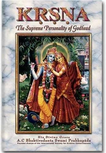 9781602930070: Krsna, the Supreme Personality of Godhead: A Summary Study of Srila Vyasadeva's Bhagavat Purana, 10th Canto, complete in one volume.