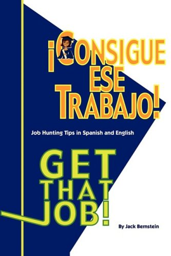 9781602991453: ¡Consigue Ese Trabajo! / Get That Job! (English and Spanish Edition)