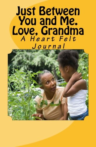 9781603000024: Just Between You and Me. Love, Grandma: A Heart Felt Journal