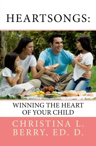 9781603000055: HeartSongs: Winning the Heart of Your Child