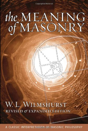 The Meaning of Masonry, Revised Edition (Agapa: W. L. Wilmshurst