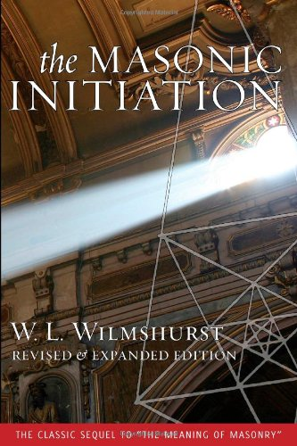The Masonic Initiation, Revised Edition: W. L. Wilmshurst