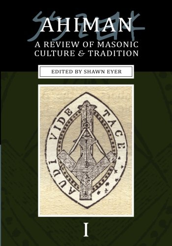 Ahiman: A Review of Masonic Culture and Tradition, Volume 1: E.M. O'Neal, Shawn Eyer