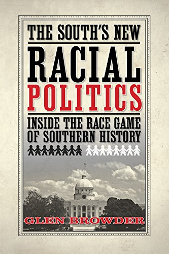 9781603060509: The South's New Racial Politics: Inside the Race Game of Southern History