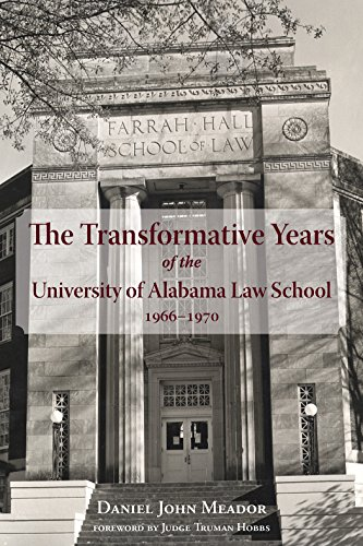 9781603061520: The Transformative Years of the University of Alabama Law School, 1966–1970