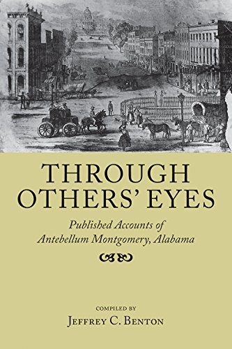 9781603062589: Through Others' Eyes: Published Accounts of Antebellum Montgomery, Alabama