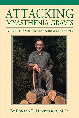 Attacking Myasthenia Gravis: Ronald E. Henderson