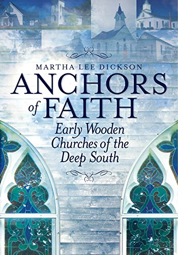 9781603063111: Anchors of Faith: Early Wooden Churches of the Deep South