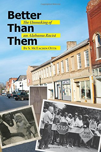 Better Than Them: The Unmaking of an Alabama Racist: Otts, S. McEachin