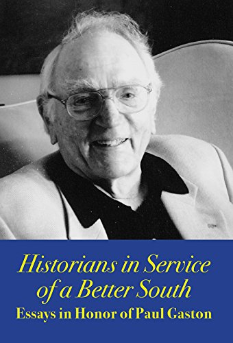 Historians in Service of a Better South: Paul M Gaston