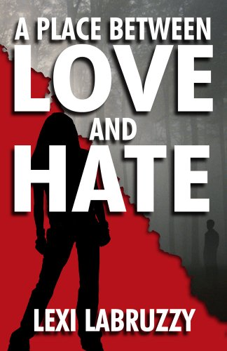 A Place Between Love and Hate: Lexi LaBruzzy