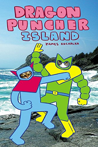 Dragon Puncher Book 2: Dragon Puncher Island: Kochalka, James