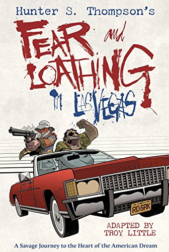 Hunter S. Thompson's Fear and Loathing in Las Vegas : A Savage Journey to the Heart of the Americ...