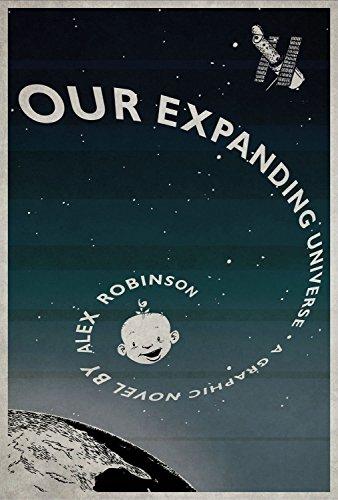 Our Expanding Universe (Paperback): Alex Robinson