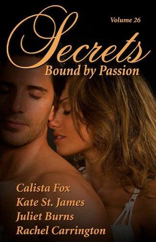 Secrets, Vol. 26: Bound by Passion (1603100067) by Calista Fox; Kate St. James; Jillian Burns; Rachel Carrington