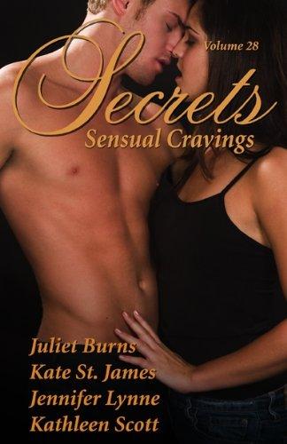 Secrets Volume 28: Sensual Cravings (Secrets Volumes-Red Sage) (1603100083) by Jillian Burns; Jennifer Lynne; Kate St. James; Kathleen Scott