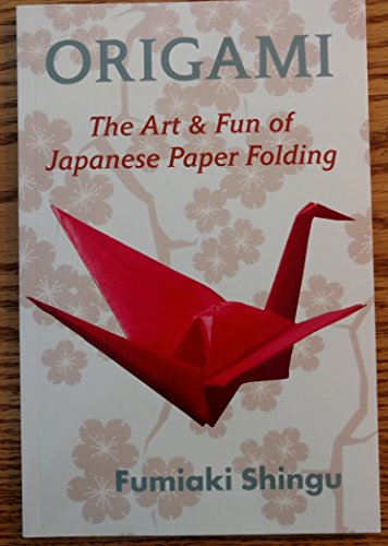 9781603110891: Origami - The Art & Fun of Japanese Paper Folding