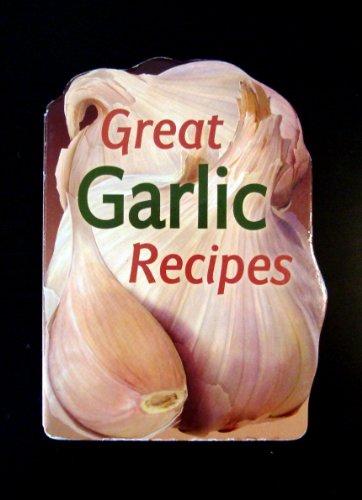 9781603111331: Great Garlic Recipes