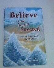 9781603111553: Believe...And You'll Succeed: Positive Reminders for Success