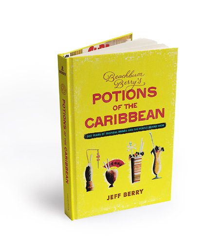 9781603113809: Beachbum Berry's Potions of the Caribbean