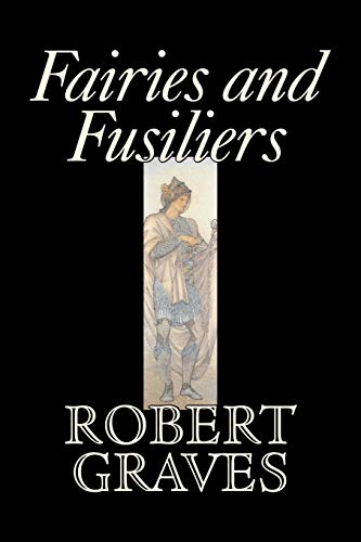 9781603120098: Fairies and Fusiliers by Robert Graves, Fiction, Literay, Classics