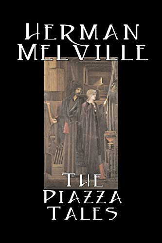 9781603120265: The Piazza Tales by Herman Melville, Fiction, Classics, Literary