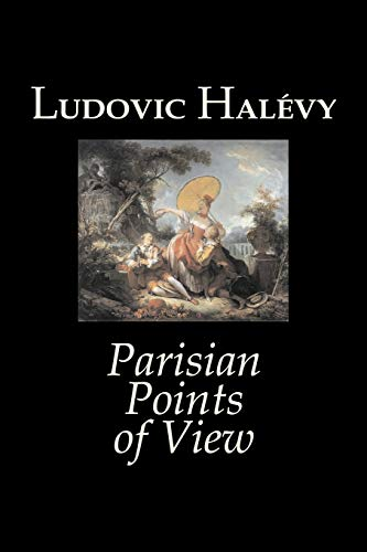 9781603120654: Parisian Points of View by Ludovic Halevy, Fiction, Classics, Literary
