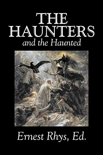 9781603120951: The Haunters and the Haunted by Ernest Rhys, Fiction, Horror, Fantasy, Short Stories