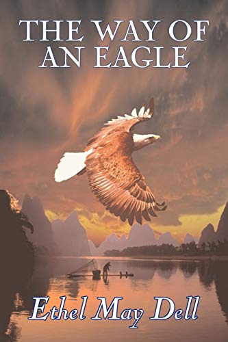 9781603121149: The Way of an Eagle by Ethel May Dell, Fiction, Action & Adventure, War & Military
