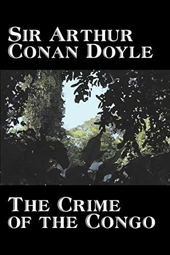 9781603121668: The Crime of the Congo by Arthur Conan Doyle, History, Africa