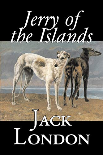 9781603121804: Jerry of the Islands by Jack London, Fiction, Action & Adventure