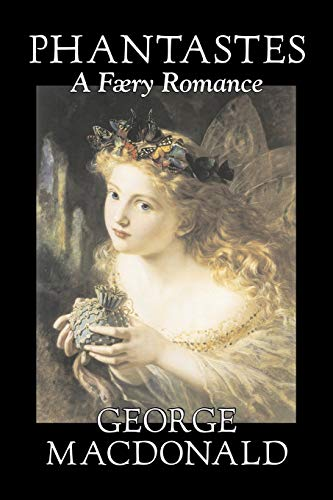 Phantastes, a Faerie Romance by George Macdonald, Fiction, Classics, Action & Adventure: George...