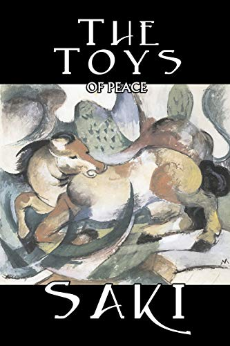9781603122443: The Toys of Peace by Saki, Fiction, Classic, Literary