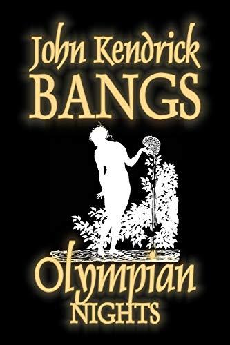 9781603122528: Olympian Nights by John Kendrick Bangs, Fiction, Fantasy, Fairy Tales, Folk Tales, Legends & Mythology