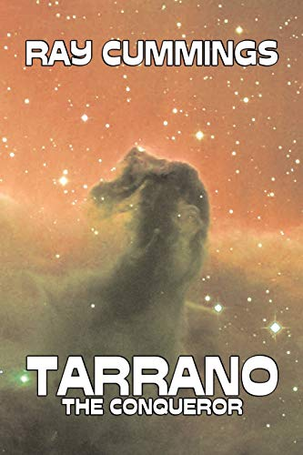 9781603122986: Tarrano the Conqueror by Ray Cummings, Science Fiction, Adventure