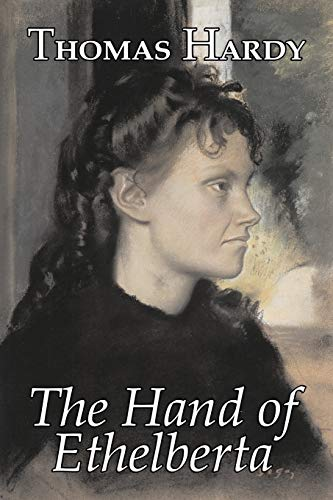9781603123082: The Hand of Ethelberta by Thomas Hardy, Fiction, Literary, Short Stories