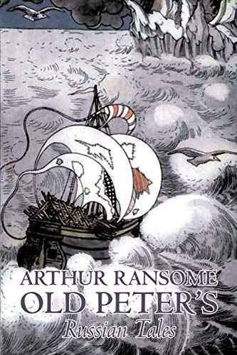 9781603123211: Old Peter's Russian Tales by Arthur Ransome, Fiction, Animals - Dragons, Unicorns & Mythical