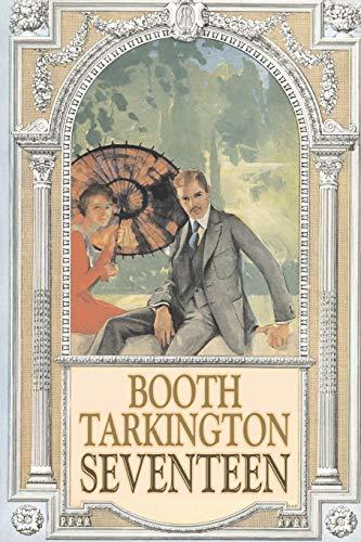 Seventeen by Booth Tarkington, Fiction, Political, Literary,: Booth Tarkington