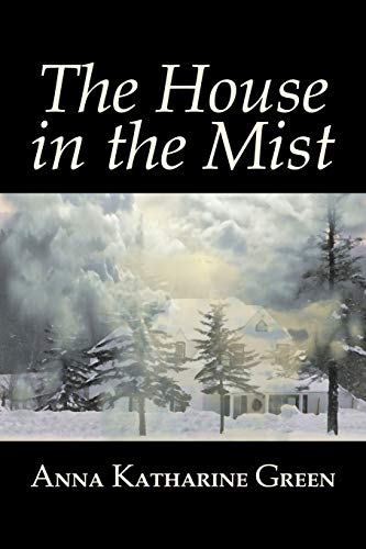 9781603123518: The House in the Mist by Anna Katharine Green, Fiction, Thrillers, Mystery & Detective, Literary
