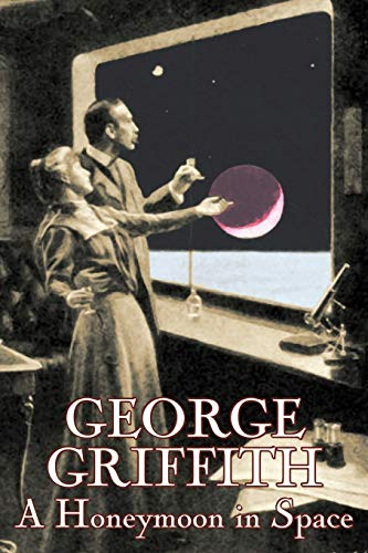 9781603123532: A Honeymoon in Space by George Griffith, Science Fiction, Romance, Adventure, Fantasy