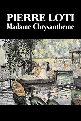 9781603124294: Madame Chrysantheme by Pierre Loti, Fiction, Classics, Literary, Romance
